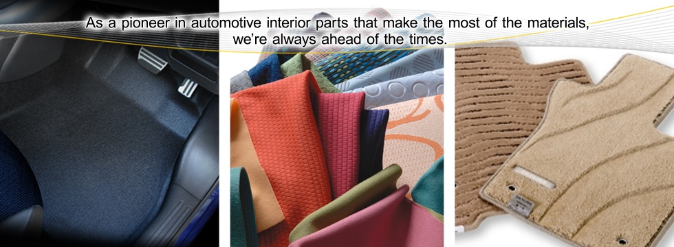As a pioneer in automotive interior parts that make the most of the materials, we're always ahead of the times.